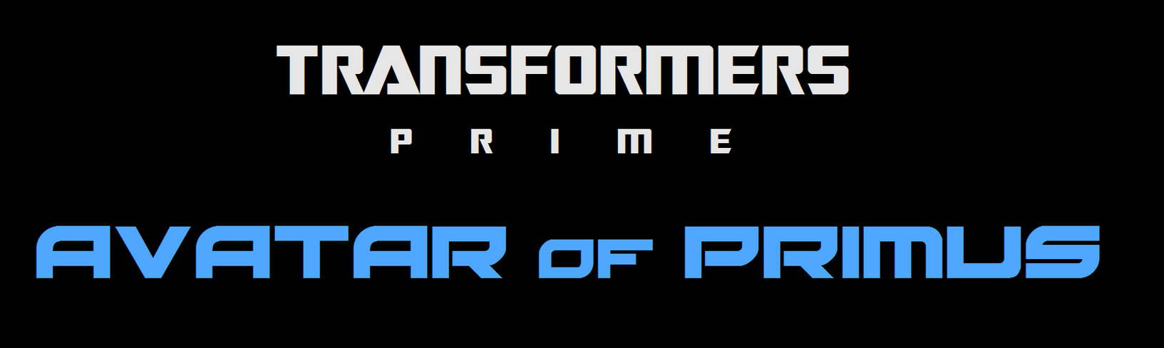 Transformers Prime, Avatar of Primus Title by MetroXLR on
