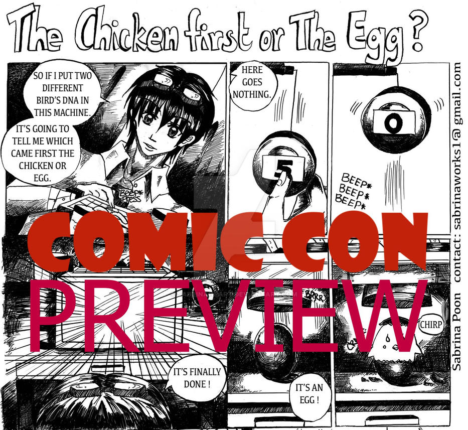 The Chicken first or the Egg ( Comic con preview ) by SabrinaHeart