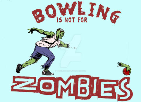 Bowling Is Not For Zombies