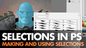 Making and Using Selections Video
