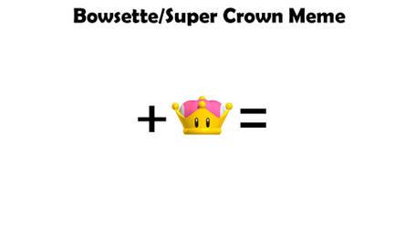 Bowsette/Super Crown Meme Template