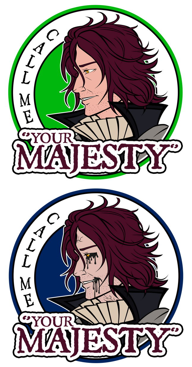 Call me ''Your Majesty''