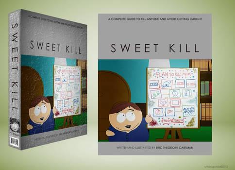 Sweet Kill by Eric Cartman