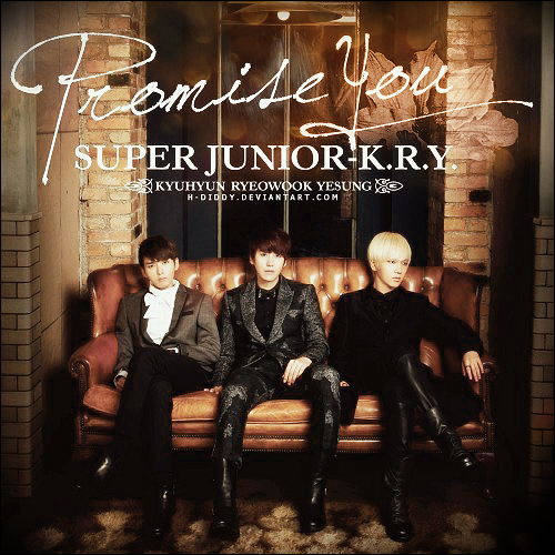 Super Junior K.R.Y. - Promise You by H-Diddy