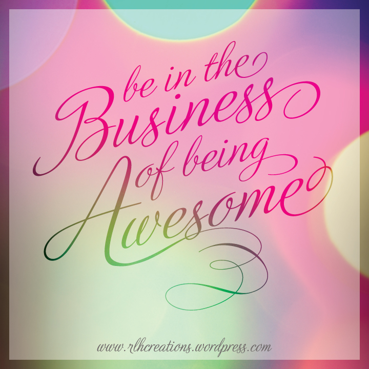 Business of Awesomeness by rlhcreations