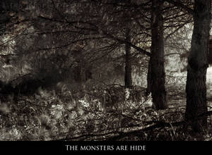 The monsters are hide