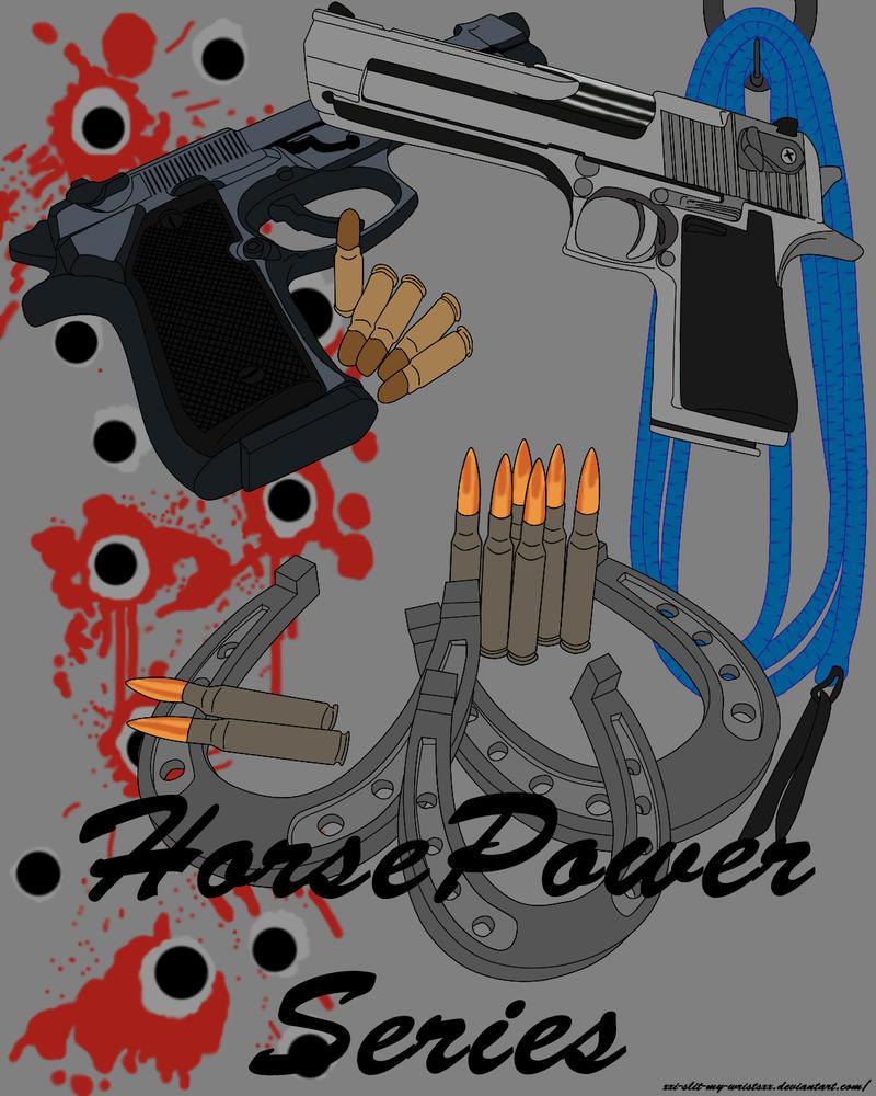 Horsepower Series Cover by xXI-Slit-My-WristsXx
