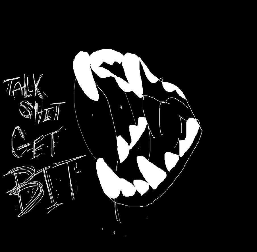 Talk Shit Get Bit by darlingdeers