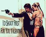 I'd Shoot First For You Valentine