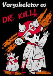 Vargskeletor as Dr Kill by Lazy-a-Ile