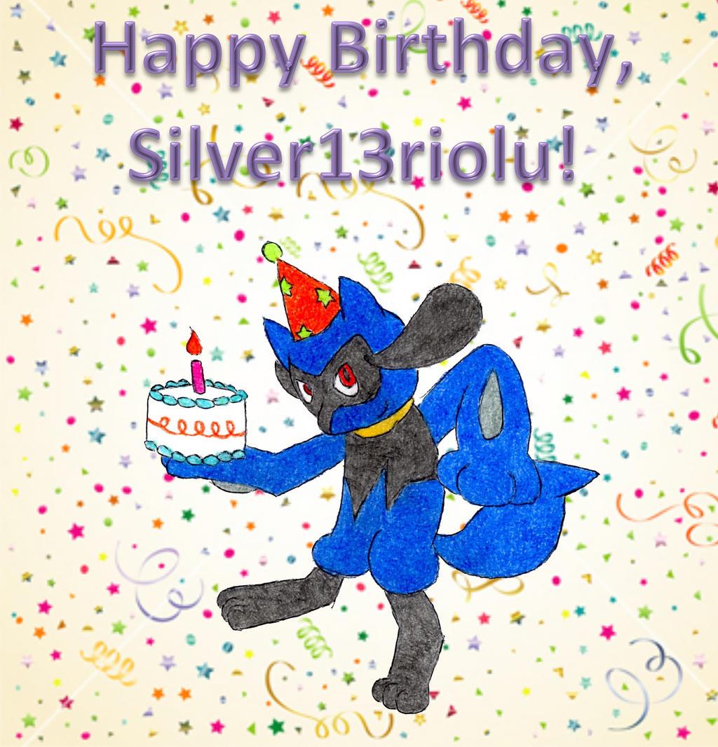 Happy Birthday, Silver13riolu!! by GECKO-Nuzlockes