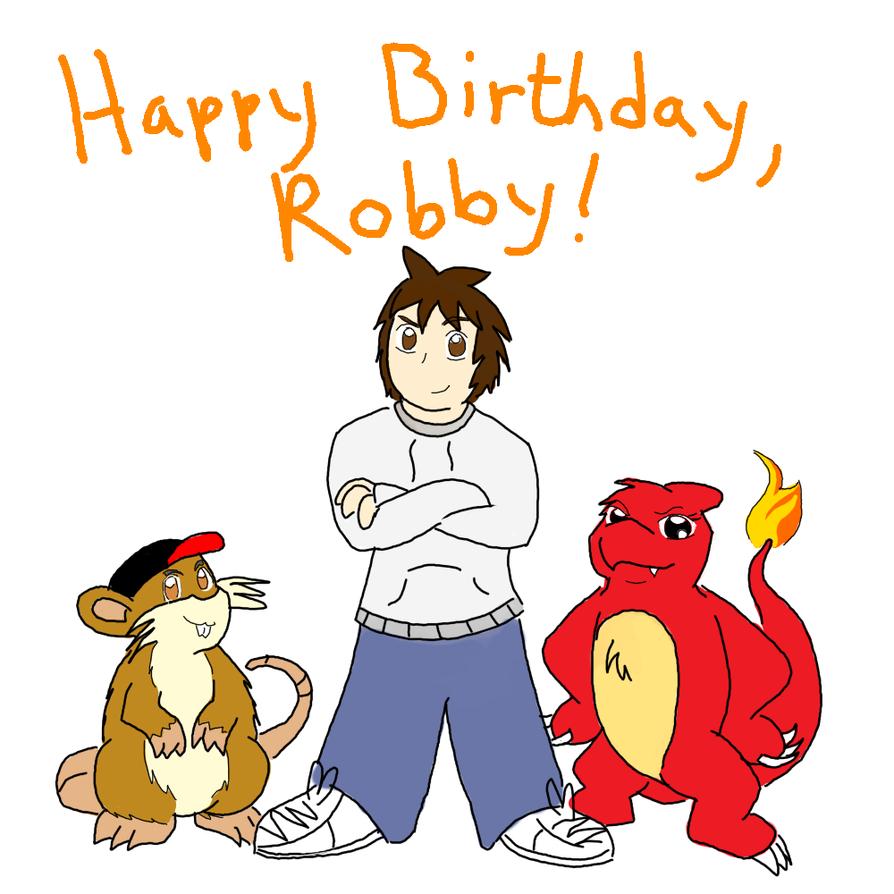 Happy Birthday, Robby!!! by GECKO-Nuzlockes