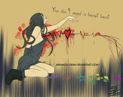 You Don't Need a Heart Beat by biancaloran