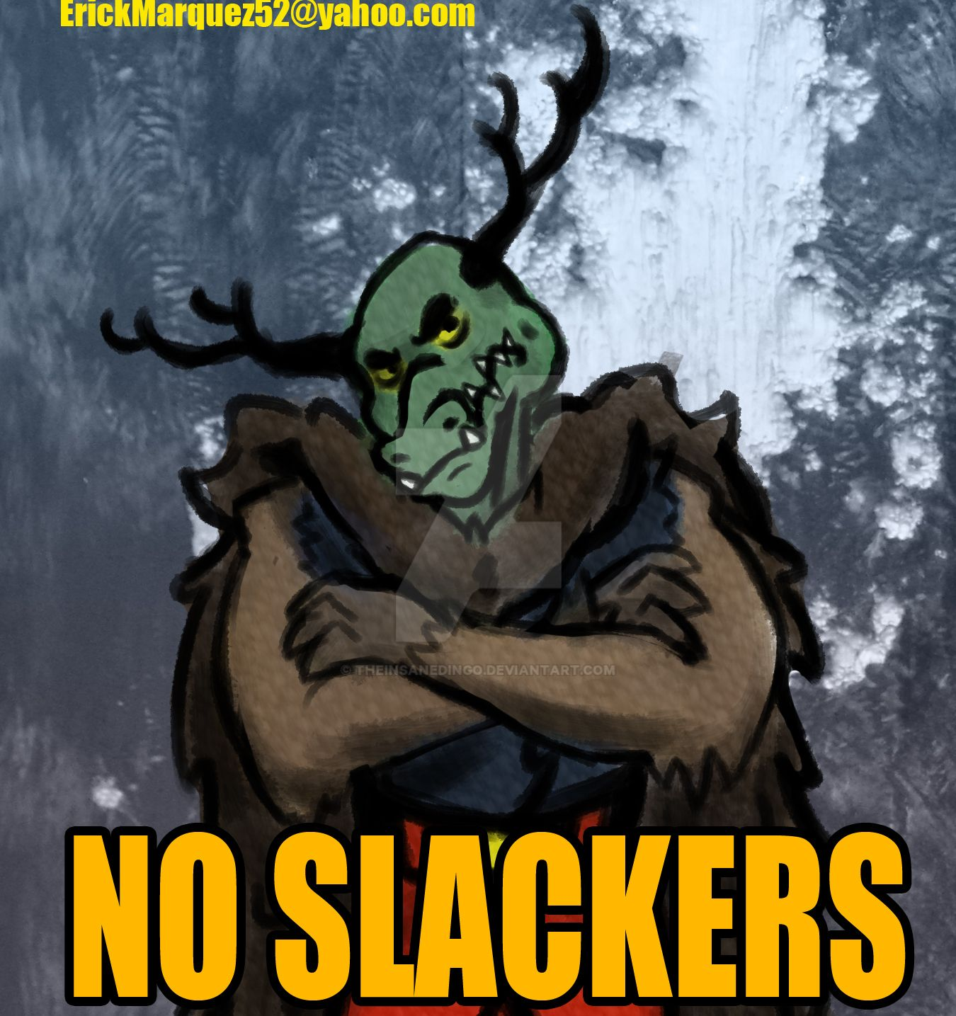 No Slackers by TheInsaneDingo