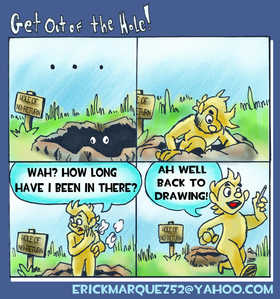 Get Out Of The Hole! by TheInsaneDingo