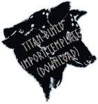 Template Download: Titan Build (GOOGLE DRIVE) by TheNook
