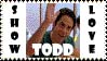 SHOW TODD LOVE by itwasacommonstory