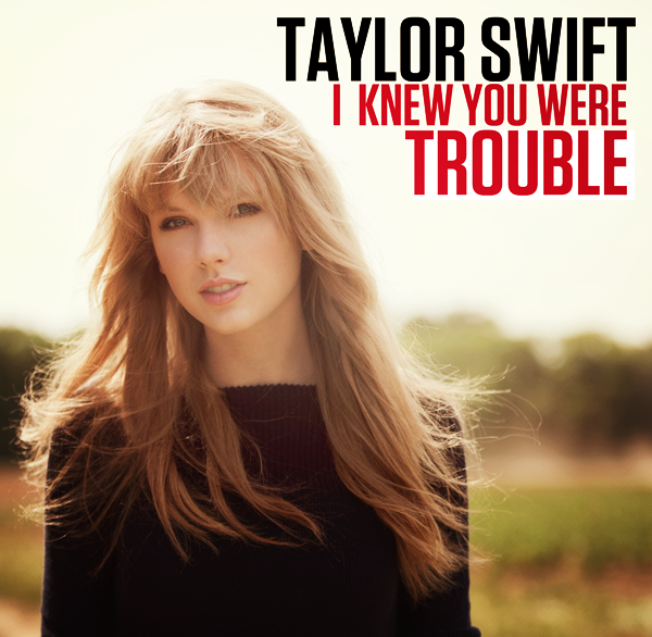 taylor swift i knew you were I knew you were trouble by taylor swift song meaning, lyric interpretation, video and chart position.