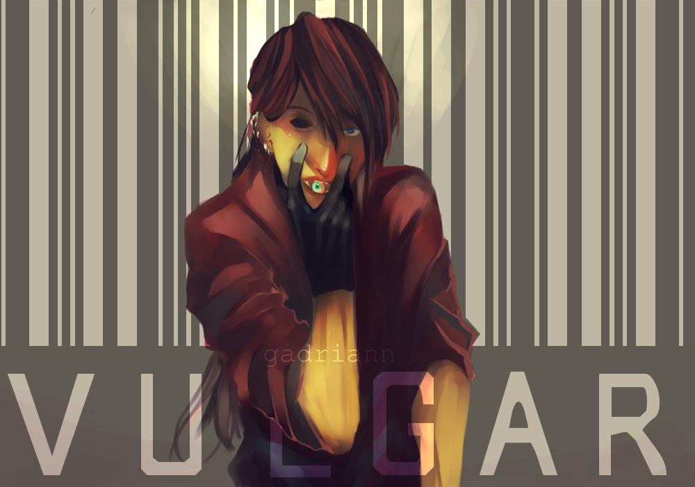 Vulgar by Gadriann