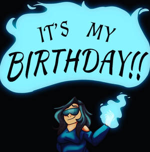 Its my birthday!!!
