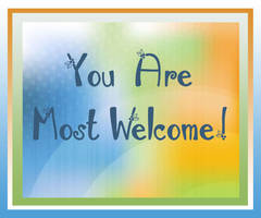 You are most welcome 3 by PaigeMillsArt