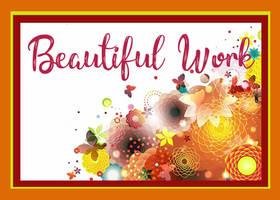 Beautiful Work 2 by PaigeMillsArt