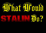 What Would Stalin do?