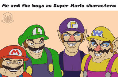 Me and the boys as Super Mario characters: by BoxBird