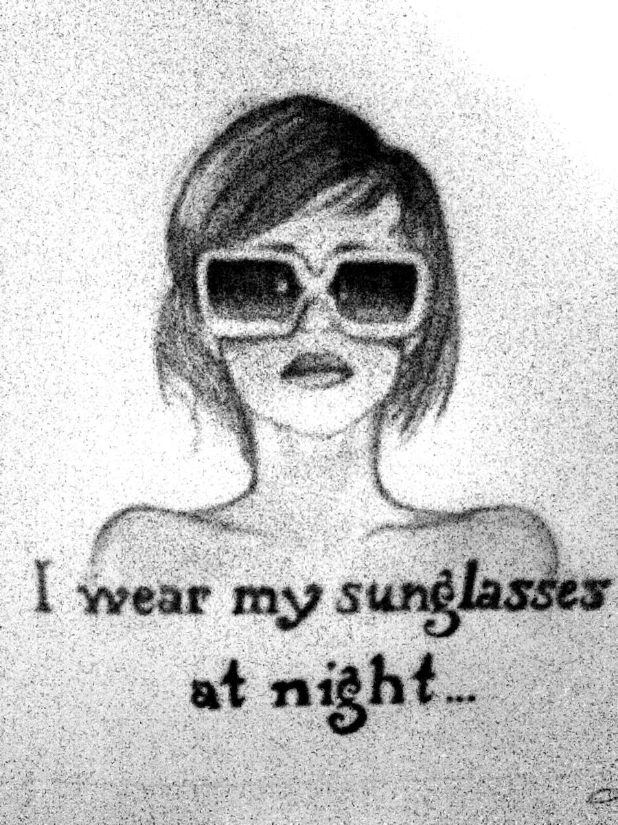 sunglasses at night  i wear my sunglasses at night by Jenija on DeviantArt