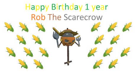 Happy Birthday 1 year Rob the Scarecrow by matheusmattos75