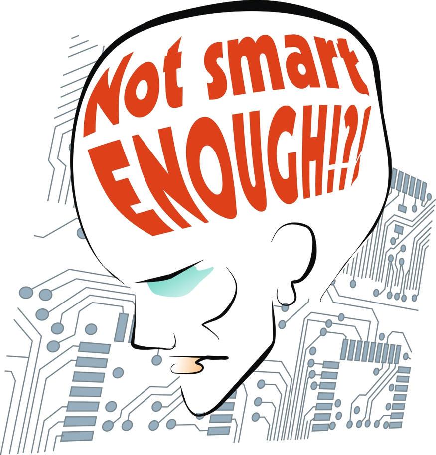 Resultado de imagen de not smart enough