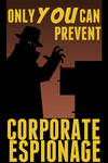 Only You Can Prevent Corporate Espionage!!!