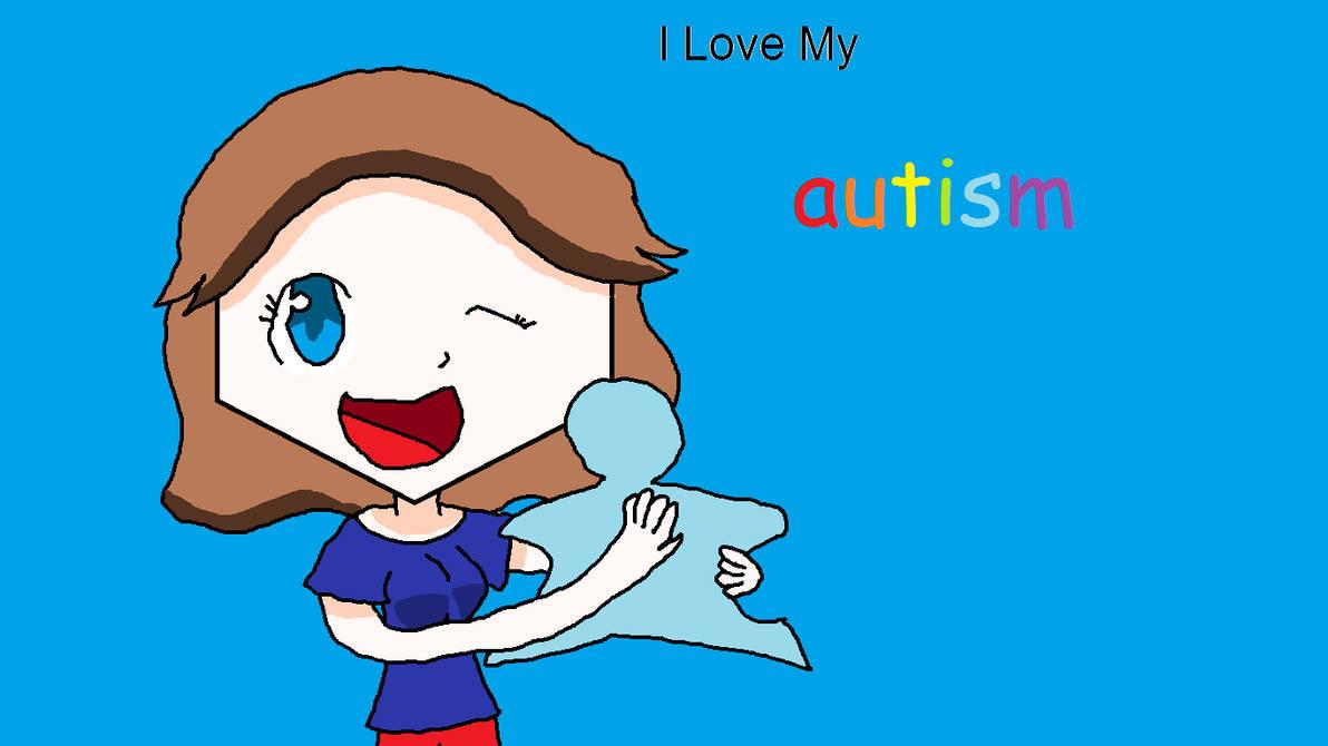 I Love My Autism Wallpaper By Asahigirl On Deviantart