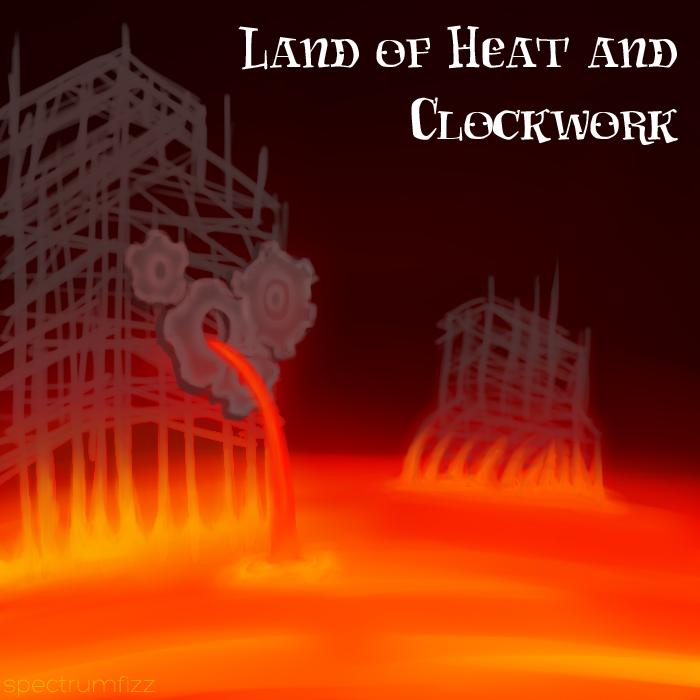 Land of Heat and Clockwork by spectrumfizz