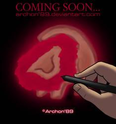 Notice: COMING SOON... by Archon89