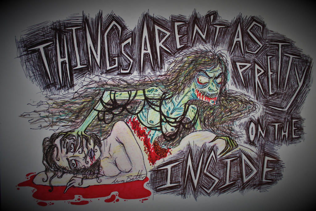 Things Aren't as Pretty on the Inside by irkeninvadermay