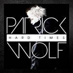 Patrick Wolf - Hard Times