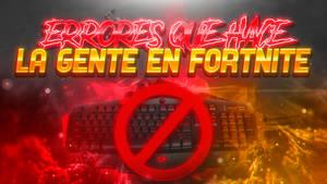 Miniatura Errores que comente la gente de Fortnite