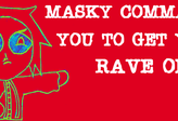 RAVE MASKY Flashingcolors D8 by chibimaker
