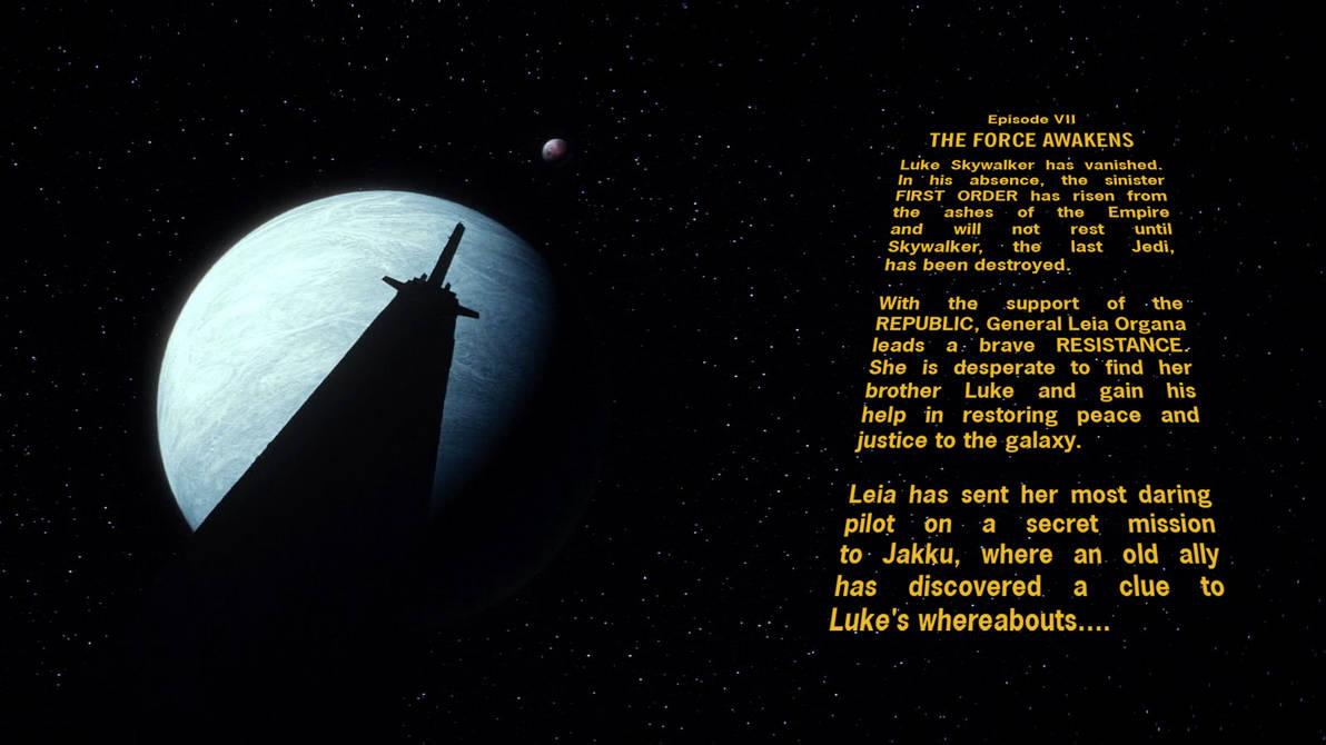 Star Wars Episode VII Crawl Wallpaper by Spirit--Of-Adventure on