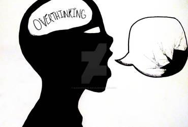 Overthinking ruins everything