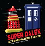 Super Dalek Extermination System
