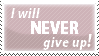 I will never give up by SavannaH09