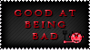 Good at being Bad by SavannaH09