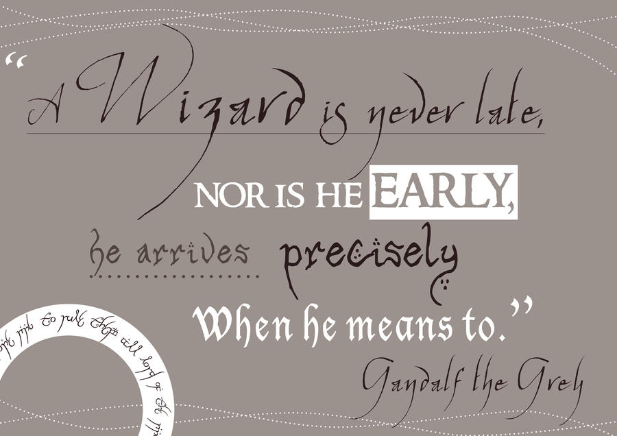 A Wizard Is Never Late Gandalf Quotes. QuotesGram