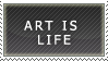 Art is Life Stamp by GriffSGirl