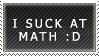 I Suck At Math Stamp by GriffSGirl