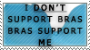 Bras Support Me Stamp by GriffSGirl