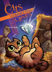 Cats Committing Crimes Cover by raisegrate