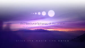 MOVIE - Architectural Spheres of Ascension